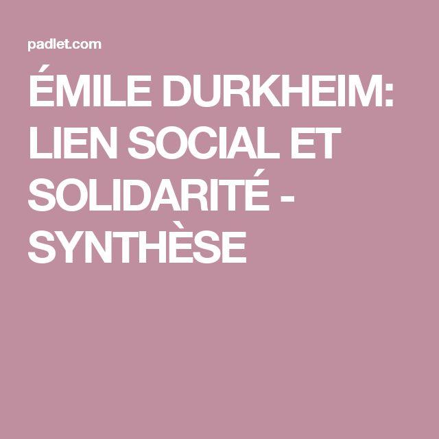 ÉMILE DURKHEIM: LIEN SOCIAL ET SOLIDARITÉ - SYNTHÈSE