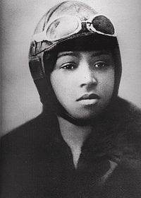 Bessie Coleman -- one of the very first female aviators in the world.  Planes had only been around since 1911.  The military took off on the concept, and by 1915, Bessie had her pilot's license!