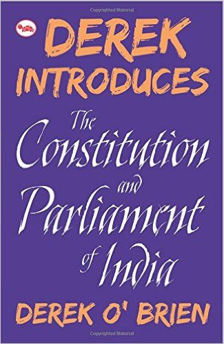 Derek Introduces: The Constitution and Parliament of India