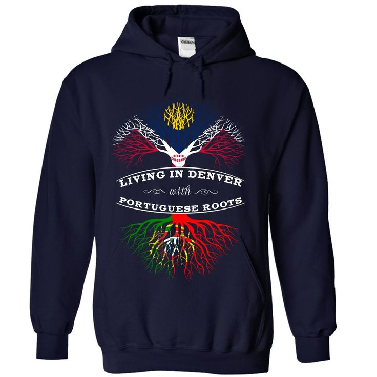 """DENVER-PORTUGUESELiving In DENVER with -PORTUGUESE Roots/ Represent it! / The perfect gift for yourself or someone else / """"If you dont like this Tshirt, please use the Search Bar on the top to find the best one for you. Simply type the keyword and hit Enter!""""Portugal, Portuguese, Germany, German, Denver, Colorado, Punjab, Punjabi, Gujarat, Gujarati, India, Indian, Brazil, Brazilian, Moroccan, Morocco, Colombian, Colombia, Puerto Rican, Puerto Rico, Italy, Italian,"""