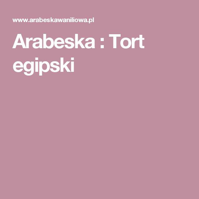 Arabeska : Tort egipski