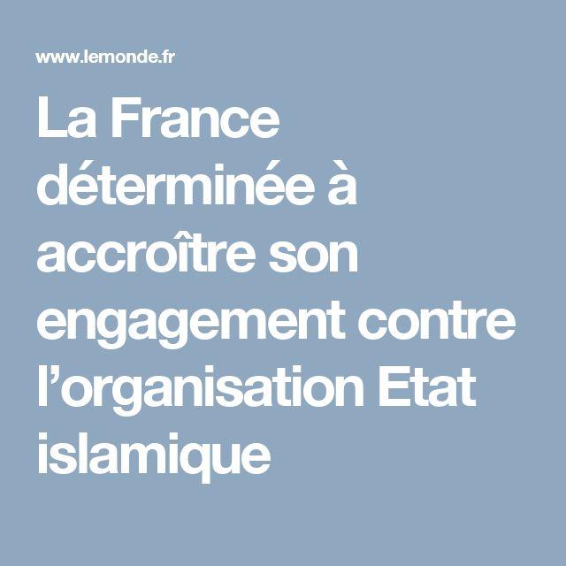 La France déterminée à accroître son engagement contre l'organisation Etat islamique