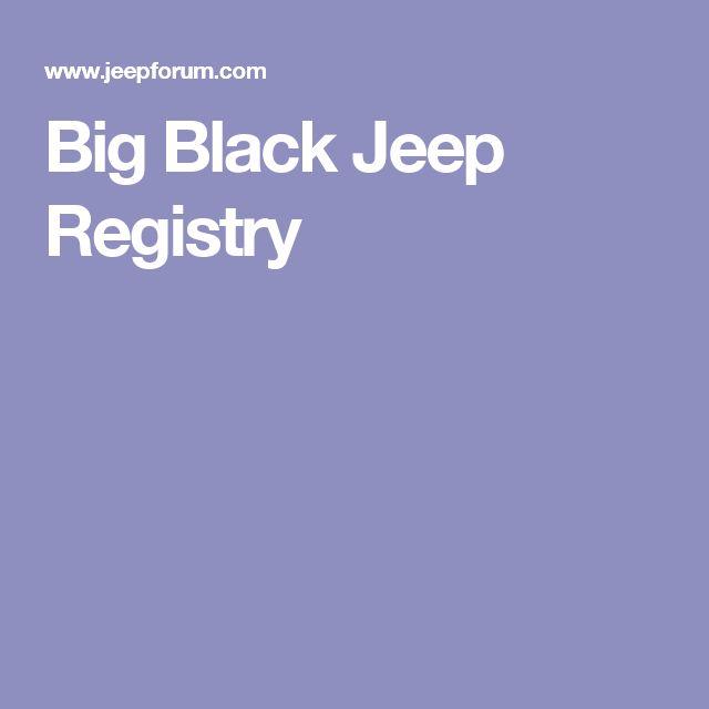 Big Black Jeep Registry