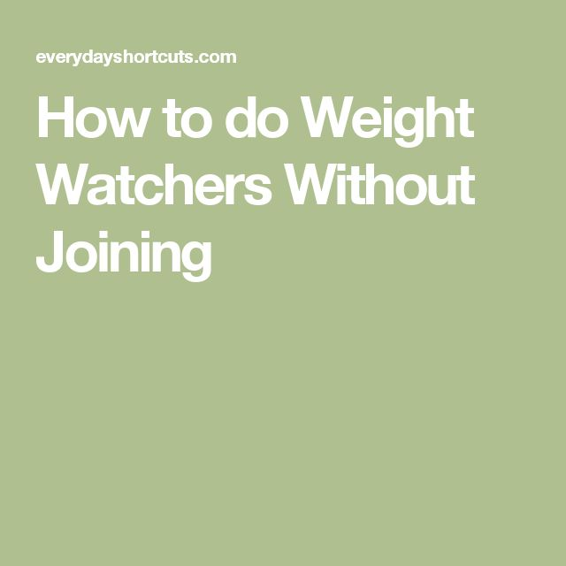 How to do Weight Watchers Without Joining                                                                                                                                                                                 More