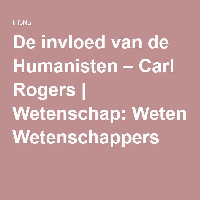 De invloed van de Humanisten – Carl Rogers | Wetenschap: Wetenschappers