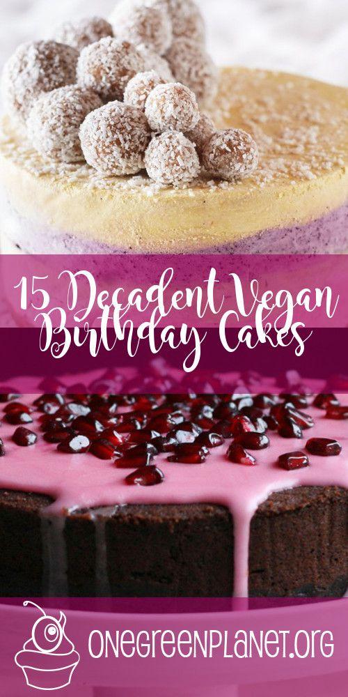 15 Decadent Vegan Birthday Cake Recipes http://www.onegreenplanet.org/vegan-food/vegan-birthday-cake-recipes/ #eatfortheplanet #vegan #veganshare #vegansofig #plantbased #plantpower #healthy #eatclean #yum #foodporn #food #veganfoodporn #veganfood #vegancooking #veggieinspired #plantbasedcooking #plantbased #veg #eatgreen #eatclean #veganfoodshare #meatfree #meatless #dairyfree #plantpower #whatveganseat…