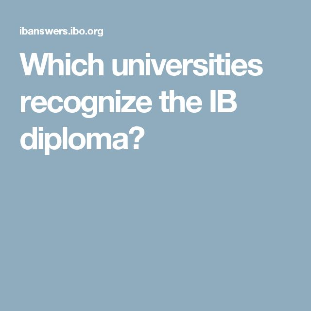 Which universities recognize the IB diploma?