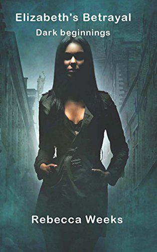 Elizabeth's Betrayal: Dark Beginnings by Rebecca Weeks, http://www.amazon.com/dp/B00N47WDAQ/ref=cm_sw_r_pi_dp_YWGeub0K40HQV