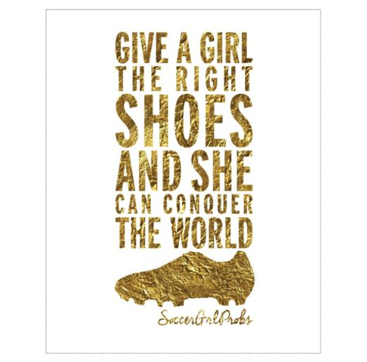 "Give-A-Girl-The-Right-Shoes Poster 16"" x 20"""