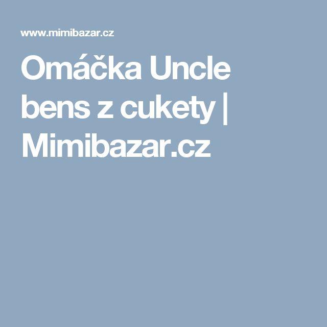 Omáčka Uncle bens z cukety | Mimibazar.cz