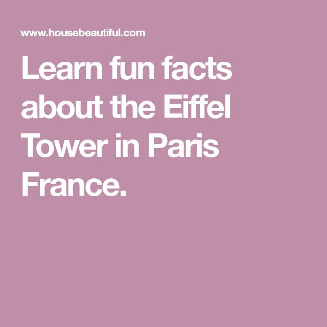 Learn fun facts about the Eiffel Tower in Paris France.