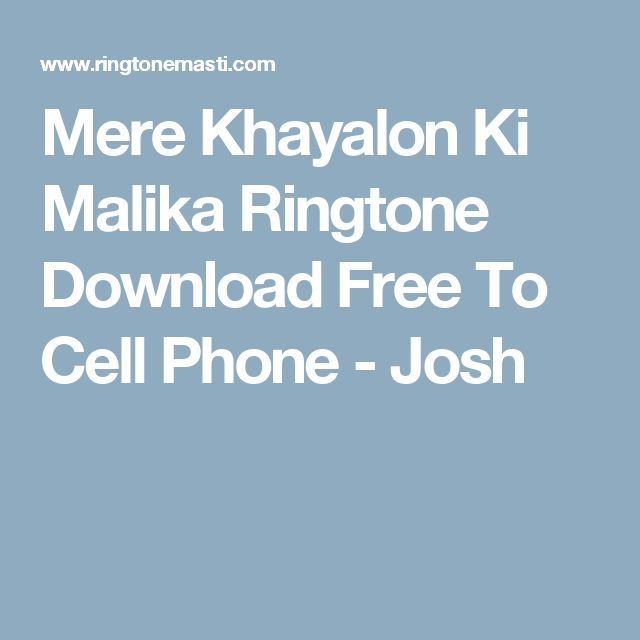 Mere Khayalon Ki Malika Ringtone Download Free To Cell Phone - Josh