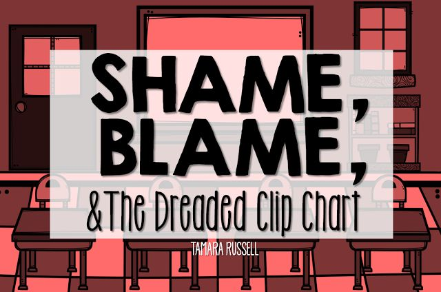 Shame, Blame, and the Dreaded Clip Chart - Mrs. Russell's Room
