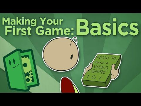 extra credits making your first game basics how to start your game development