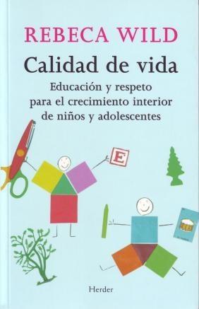 Calidad de vida, de Rebeca Wild http://www.jugarijugar.com/es/libros-de-referencia/871-rebeca-wild-calidad-de-vida.html