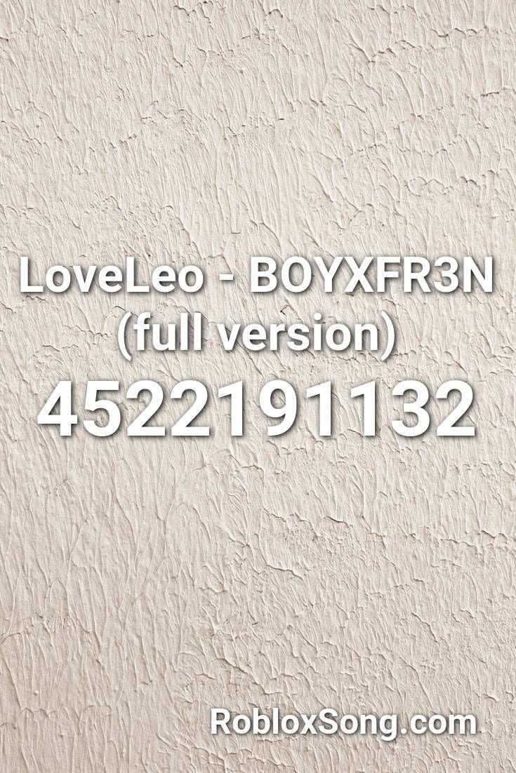 Loveleo Boyxfr3n Full Version Roblox Id Roblox Music Codes