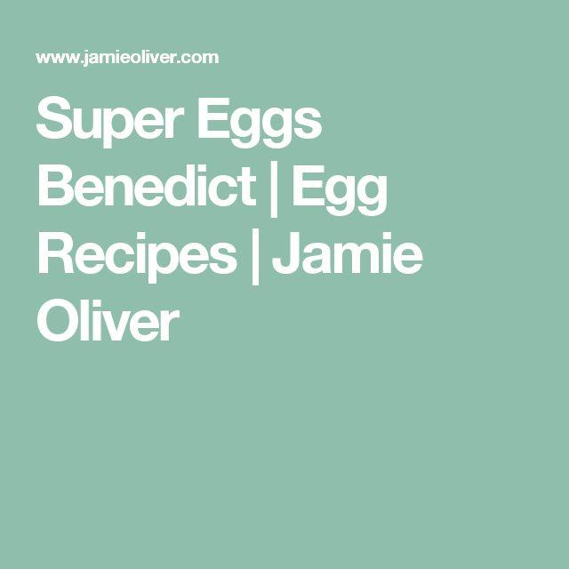 Super Eggs Benedict | Egg Recipes | Jamie Oliver