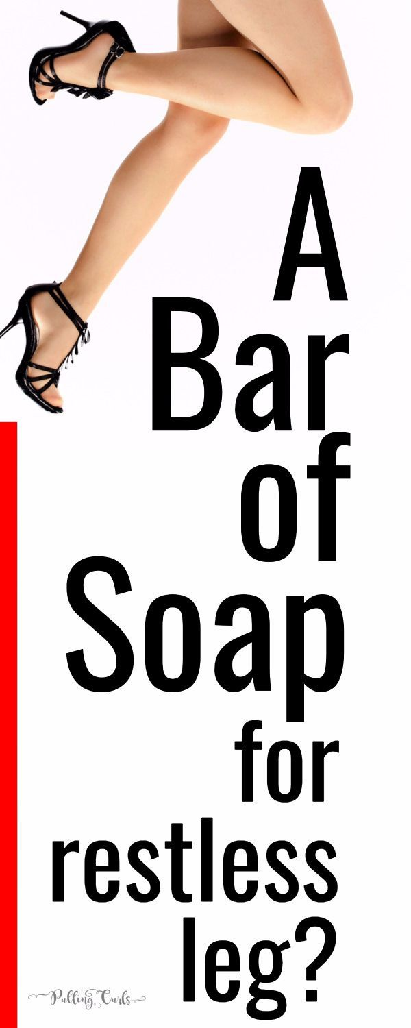 Use a bar of soap to stop restlress leg via @pullingcurls