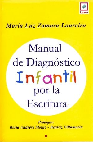 Manual de Diagnóstico Infantil por la escritura. Maria Luz Zamora Loureiro. Lasra Ediciones, Buenos Aires.