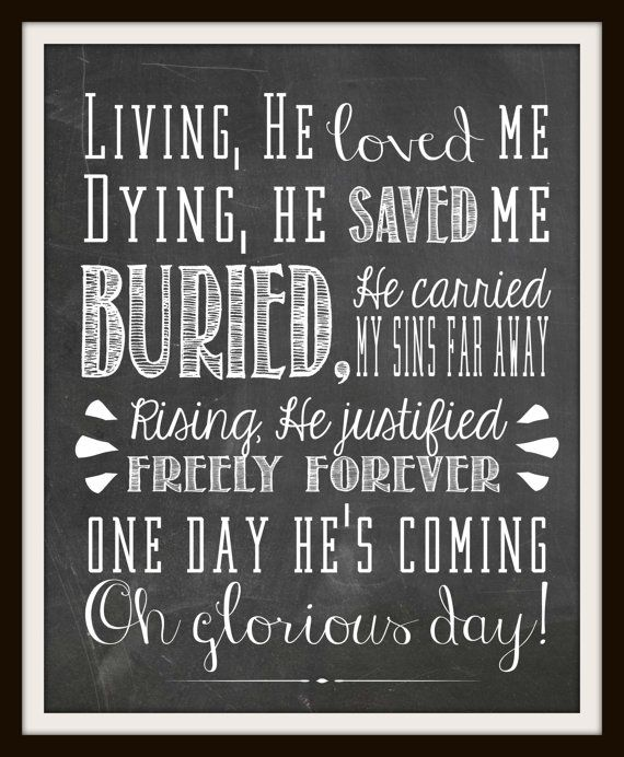 Living He Loved Me Dying He Saved Me Chalkboard typographic print