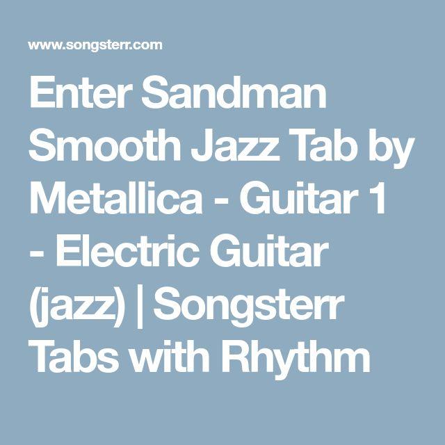 Enter Sandman Smooth Jazz Tab By Metallica Guitar 1 Electric