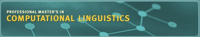 Pro. Masters in Computational Linguistics