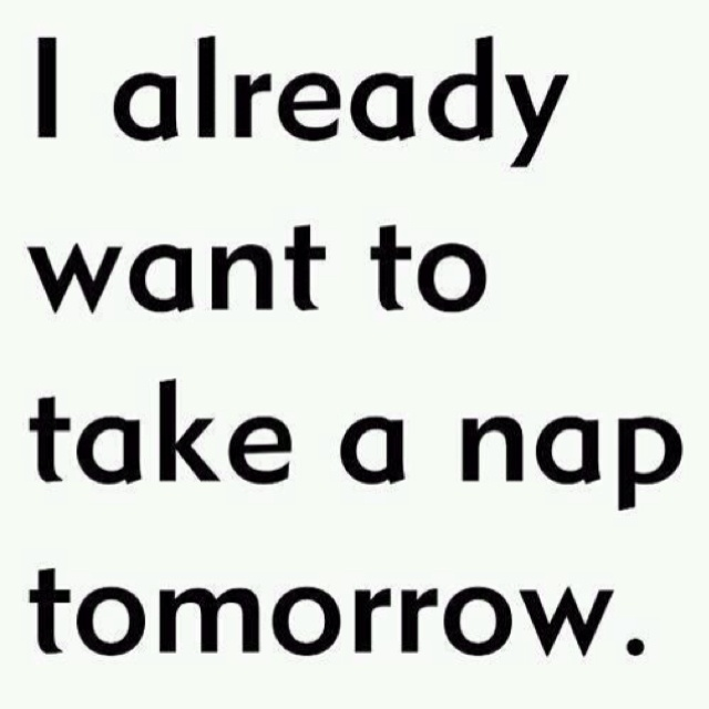 : Quotes, My Life, Funny, Truths, So True, Naps Time, Naps Tomorrow, True Stories, Take A Naps