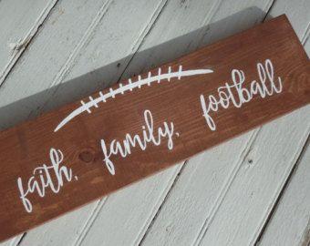 Faith Family Football Sign, Wood Football Sign, Football Decor, Football Sign, Gifts for the Football Lover, Football Season Decor