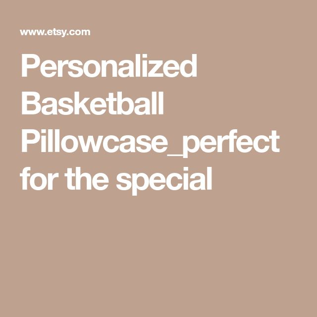 Personalized Basketball Pillowcase_perfect for the special