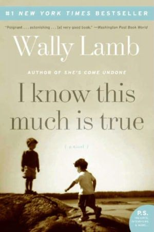 I Know This Much Is True- One of the most acclaimed novels of our time, Wally Lamb's I Know This Much Is True is a story of alienation and connection, devastation and renewal, at once joyous, heartbreaking, poignant, mystical, and powerfully, profoundly human. I have read this one and LOVED it! Not to be missed, IMHO.