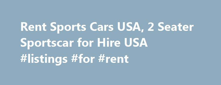 Rent Sports Cars USA, 2 Seater Sportscar for Hire USA #listings #for #rent http://rentals.remmont.com/rent-sports-cars-usa-2-seater-sportscar-for-hire-usa-listings-for-rent/  #sports car rental # USA sports car Rental. Rent Luxury Cars In Any Location Across U.S.A. Exotic & Classic Rentals – Hire Exclusive Sport Models in North America Sport Car Rentals in USA – Top Search Results Refine Search: It is simply the fastest car in the world. Buggati Veyron 16.4 Super Sport rental inContinue…