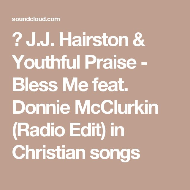 ▶ J.J. Hairston & Youthful Praise - Bless Me feat. Donnie McClurkin (Radio Edit) in Christian songs