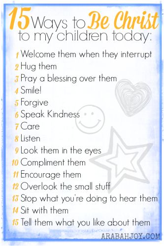 Ways to be Christ to be my children daily! This is great!!