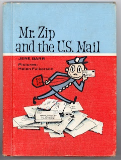 Mr. Zip and the U.S. Mail by Jene Barr  Look at those old Postal Worker uniform illustrations!