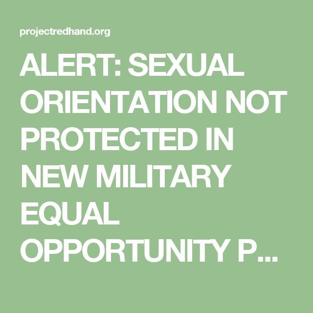 ALERT: SEXUAL ORIENTATION NOT PROTECTED IN NEW MILITARY EQUAL OPPORTUNITY POLICY - Project Red Hand