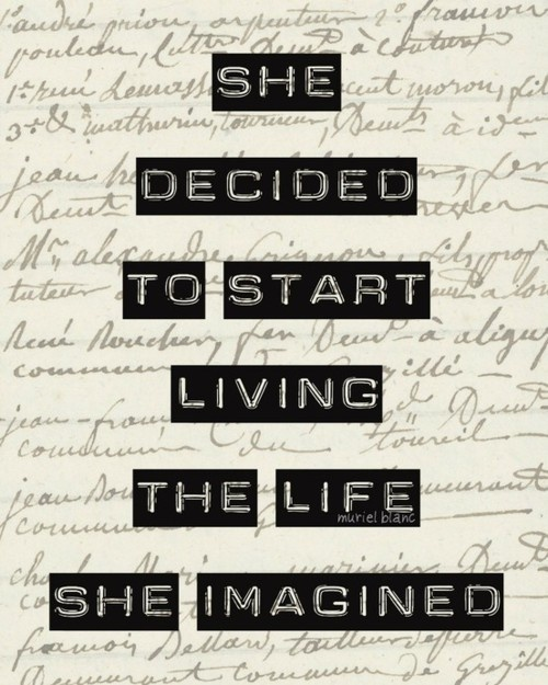 starting today: Life, Dreams, Decid, Start Living, Funky Junk, Things, Imagination, Inspiration Quotes, New Years