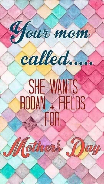 Did you forget Mothers Day!! Not to late to get your hands on some Rodan and Fields! If you would like to get that special mom or wife in your life something that keeps on giving, message me and we can get something for her!