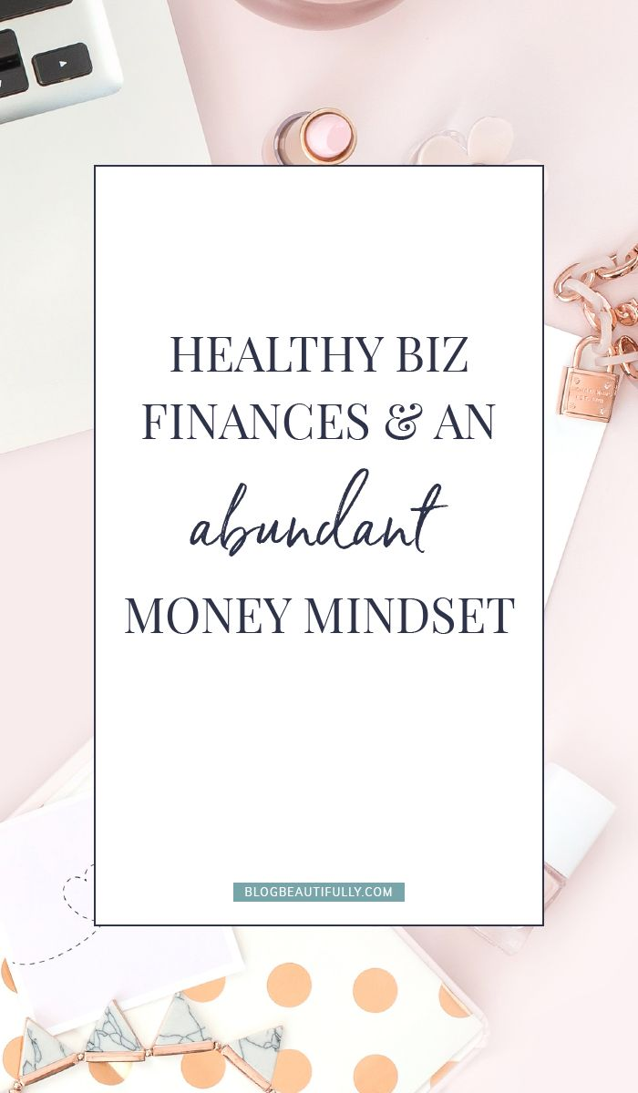 Master your money mindset and business finances with this collab post from Blog Beautifully. Make 2018 the year of abundance for you and your biz! #bloggingtips #businesstips #moneymindset