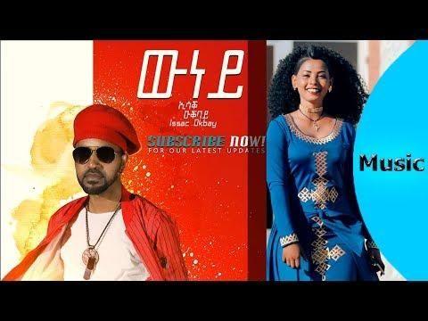 ela tv - Issak Okbay - Wuney - New Eritrean Music 2019 - [ Official