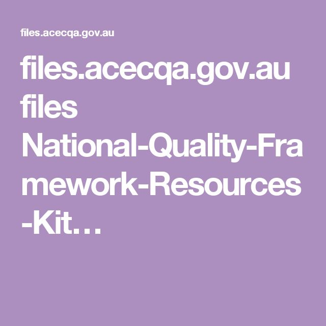 files.acecqa.gov.au files National-Quality-Framework-Resources-Kit…