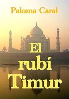 El rubí Timur - Paloma Caral http://www.eluniversodeloslibros.com/2016/10/el-rubi-timur-paloma-caral.html