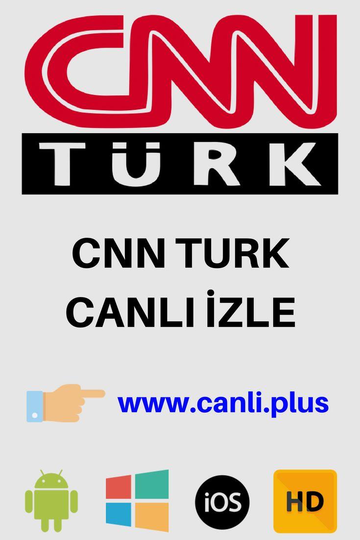 Cnn Turk Canli Izle Cnn Turk Kanalini Hd Formatta Donmadan Ve Kesintisiz 24 Saat Izle Cnnturkcanli Cnnturkcanliizle Canlitvizle Cnn Izleme Kanal Turkiye