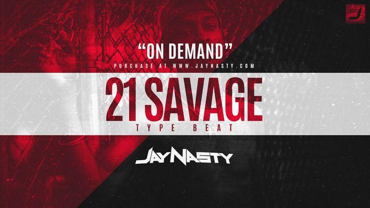 "21 Savage Type Beat - ""On Demand"" (Prod. by Jay Nasty & Joey Futuristic)..."