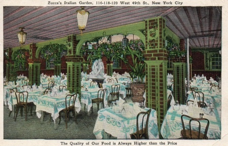 "Zucca's Italian Garden: call Bryant 5511  Zucca's appears to have been a popular Rockefeller Center–area restaurant in the 1930 and 1940s, at least popular enough to have its own postcard and very earnest slogan: ""the quality of our food is always higher than the price."""
