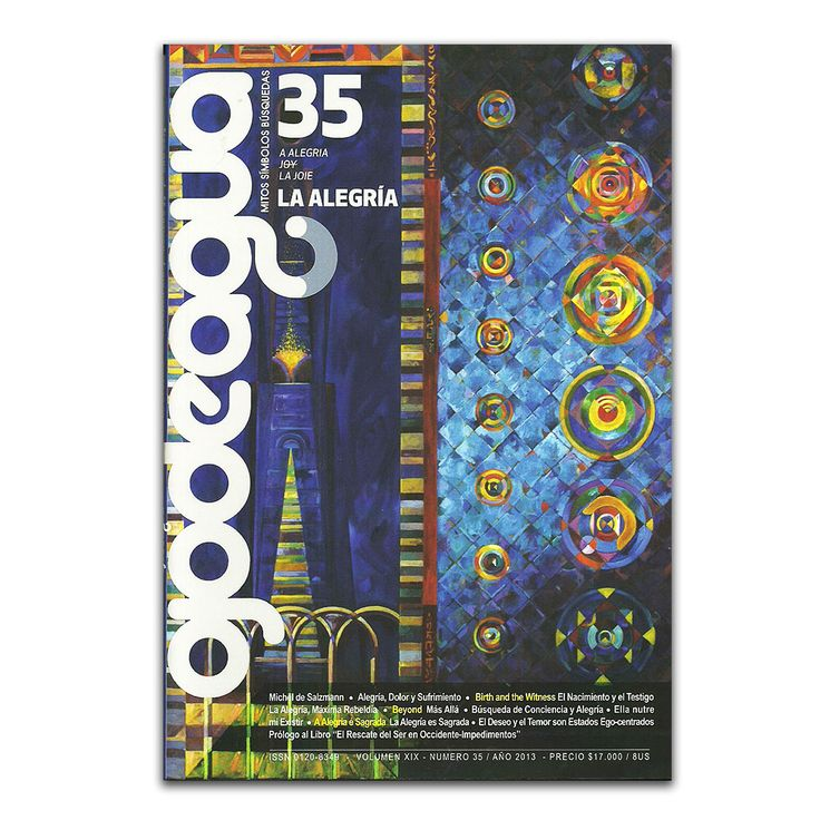 La alegría. Volumen XIX. Número 35. Año 2013 –Varios – Revista Ojo de Agua www.librosyeditores.com Editores y distribuidores.