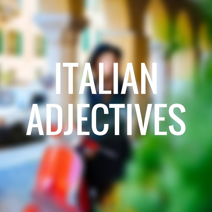 Learn how to use adjectives in Italian