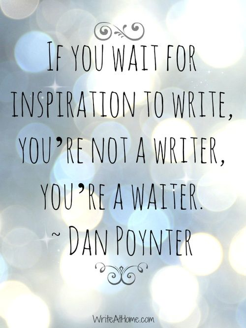 Writing Prompts: 1.) Describe what you thought living on your own would be like after you graduated high school. 2.) Write a blog post inspired by the word:...: True Quotes, Writers Quotes, Dan Poynter, Writers Blocks, Writing Quotes, Book, You R, Waiter, Inspiration Quotes