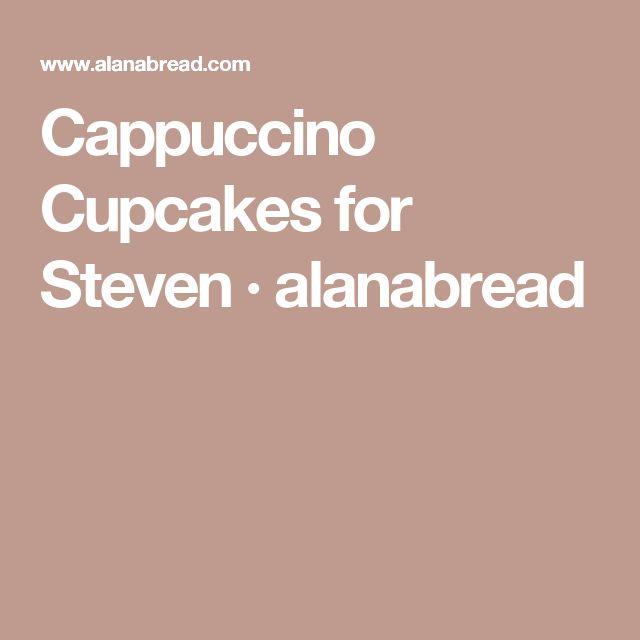 Cappuccino Cupcakes for Steven · alanabread