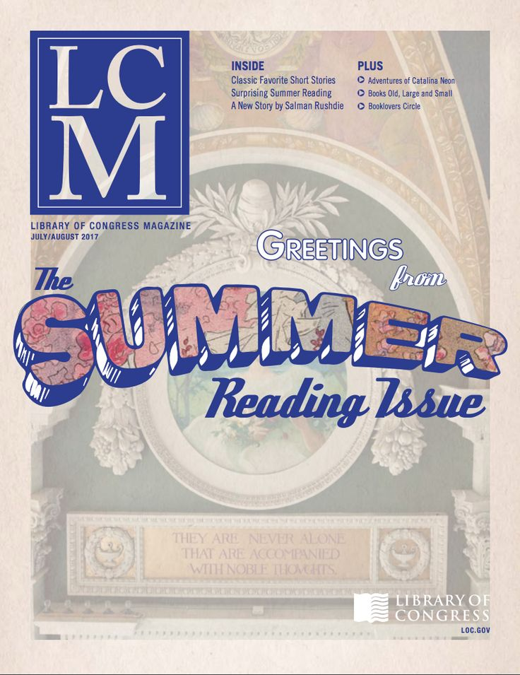 """Library of Congress Magazine (LCM) Vol. 6 No. 4: July-Aug. 2017 For the summer reading season, we offer an issue filled with short stories, from classics from Edgar Allan Poe and Mark Twain to Shirley Jackson's """"The Lottery"""" — and a brand new story from Salman Rushdie."""