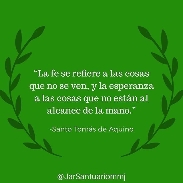 """#FRASES DE #SANTOS """"La fe se refiere a las cosas que no se ven, y la esperanza a las cosas que no están al alcance de la mano""""...Santo Tomás de Aquino"""